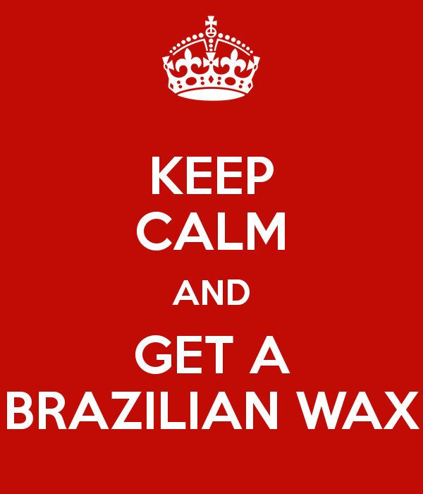 keep-calm-and-get-a-brazilian-wax-2